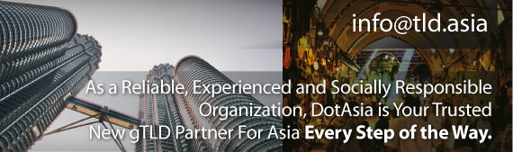 As a Reliable, Experienced and Socially Responsible Organization, DotAsia is Your Trusted New gTLD Partner For Asia Every Step of the Way.